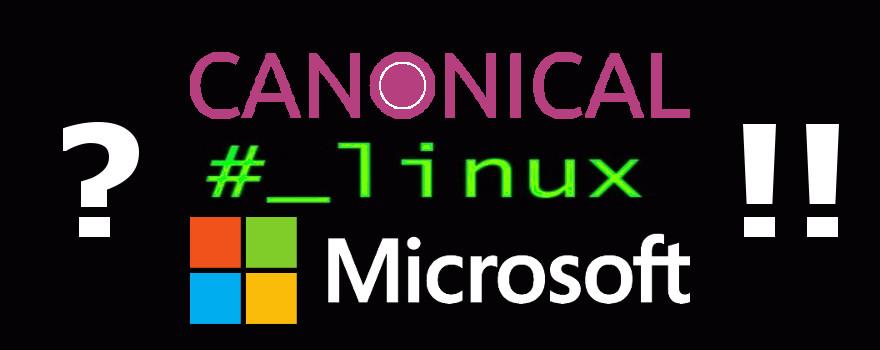 Microsoft - Canonical : Annonce d'un partenariat sur le portage de Linux et Ubuntu sur Windows 10 ! Marché de dupes ?