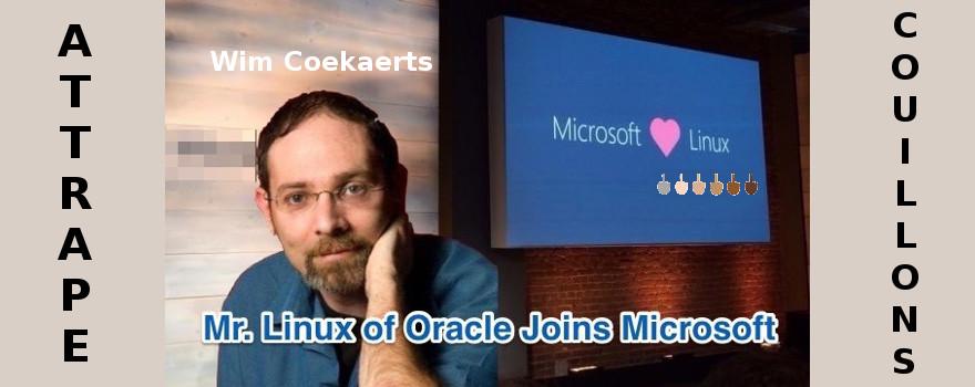 Wim Coekaerts, le nouveau Vice-Président de Microsoft Enterprise Open Source Group, un couillon de plus (ou un carriériste) qui est tombé dans la gibecière de Big Brother Microsoft.