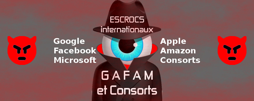 GAFAM et Consorts : Nous ne sommes ni des moutons, ni des pigeons, ni des veaux ! Citoyens connectés, OUI — Espionnés et fliqués, NON ! Combattons le diktat imposé par les multinationales multimilliardaires de l'Informatique et de l'Internet !