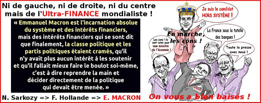 Emmanuel MACRON - la marionnette des Banques, des Industriels et du MEDEF - ratisse très large et est ardemment soutenu par F. Hollande, B. Cazeneuve, M. Valls, B. Delanoë, D. Cohn-Bendit, F. Bayrou, N. Sarkozy, F. Fillon, A. Juppé, J-P. Raffarin, D. de Villepin, A. Minc, P. Bergé, J. Attali, tous les beaux penseurs de France, les médias, le PCF, le PS, le MoDem, LR, et TUTTI QUANTI...