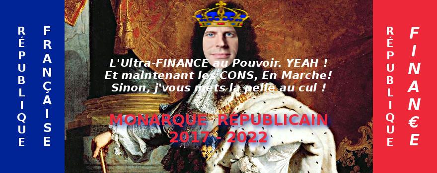"""Emmanuel MACRON, le dauphin de F. Hollande (François II) et grand chantre de l'ultra-finance mondialisée - de l'économie ubérisée a été élu 8ème Monarque """"républicain"""" de la FRANCE (Vème République) !"""