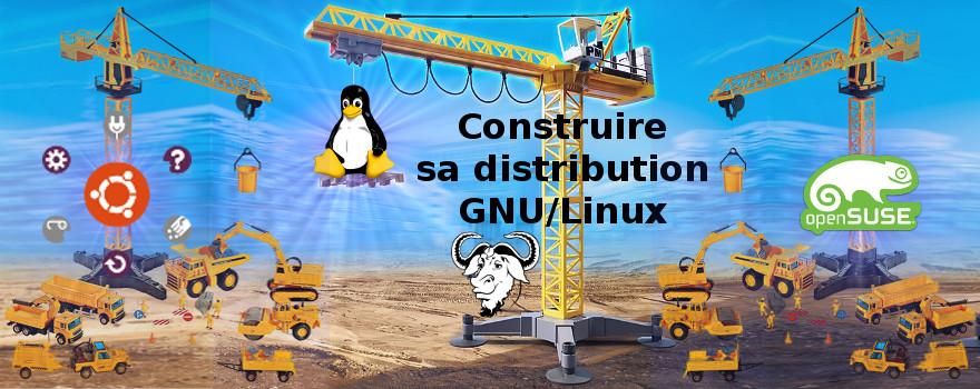 Construire sa propre distribution GNU/Linux