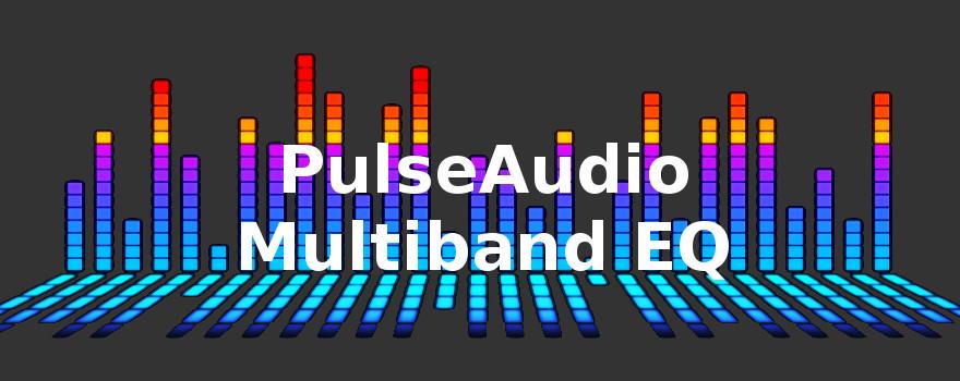 GNU/Linux PulseAudio Multiband EQ
