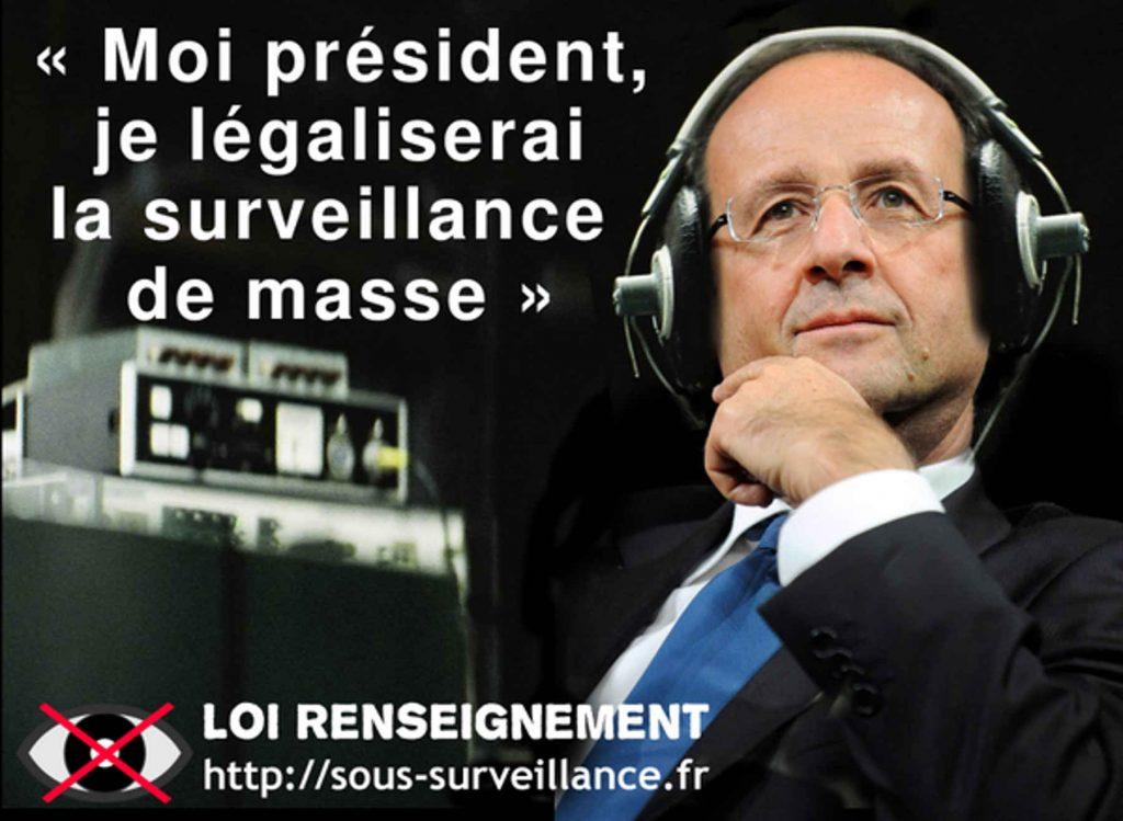 Président Hollande : Moi président de la République, je légaliserai la surveillance généralisée de(s) masse(s). Moi président, je tiens toujours toutes mes promesses ! Qui a dit le contraire ?