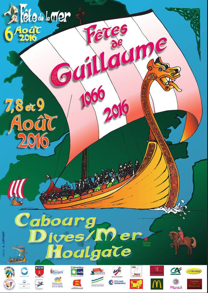 L'affiche des Fêtes de Guillaume en Août 2016 à Cabourg, Dives-sur-mer et Houlgate en Normandie