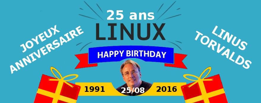 25/08/2016 : LINUX fête ses 25 ans. Linus TORVALDS, l'un des grands hommes qui a changé la face de l'informatique mondiale (personnelle et professionnelle) en faisant cadeau de son noyau libre Linux à l'humanité. Un grand merci à toi !