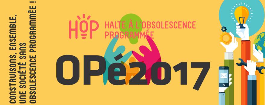 Halte à l'Obsolescence Programmée (HOP) : Ça y est, la plateforme collaborative OPé2017 est officiellement ouverte !