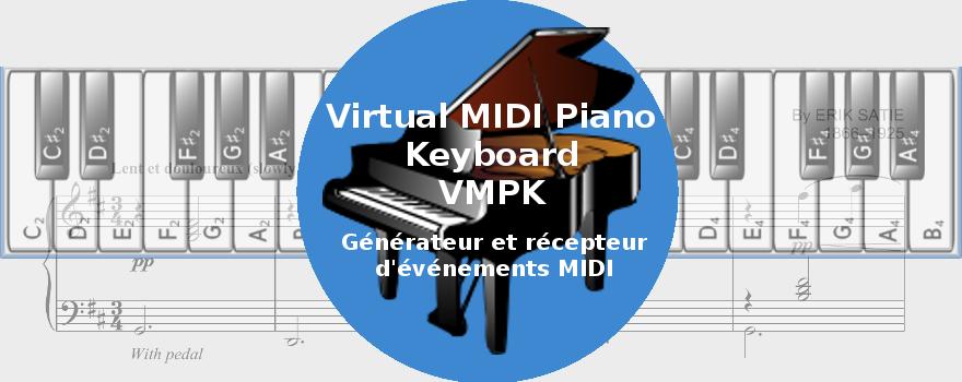 VMPK - Virtual MIDI Piano Keyboard : Générateur et récepteur d'événements MIDI (il ne produit aucun son par lui-même) pour la MAO.